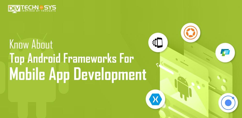 Android app development frameworks
