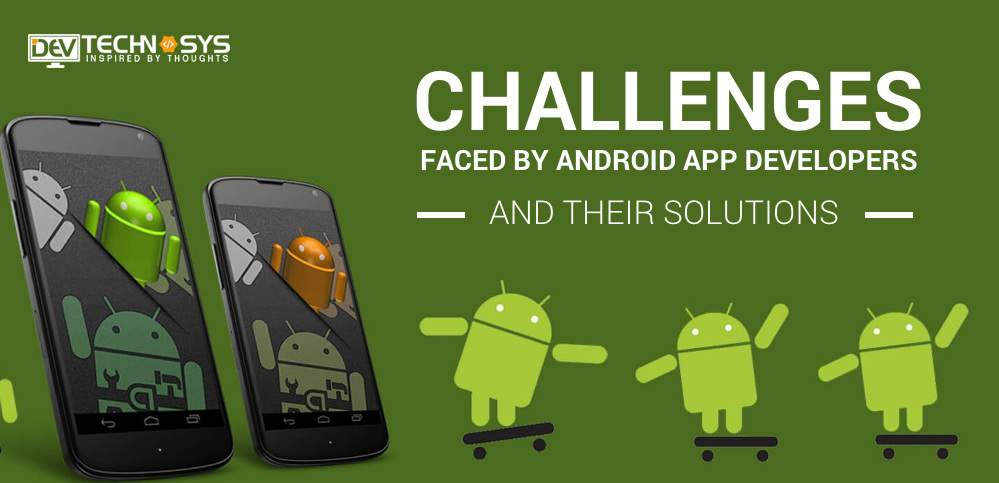 android app developers challenges