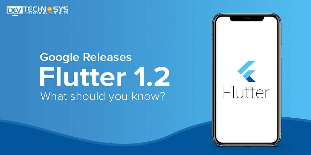 Know the New Flutter 1.2