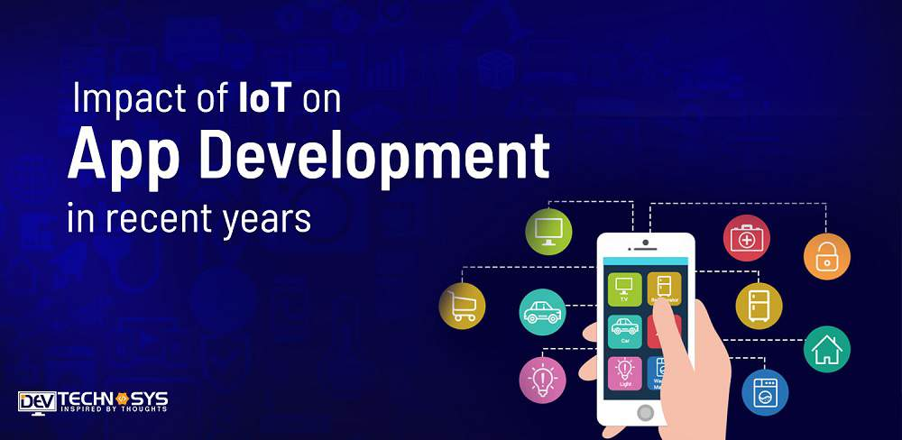 Effects of IoT on App development