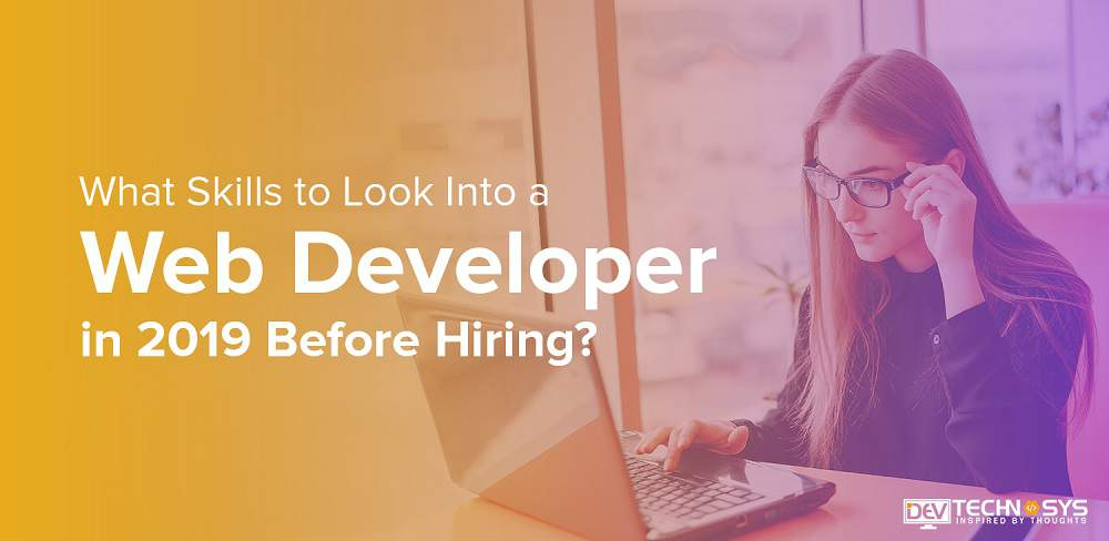 Skills to Look Into a Web Developer