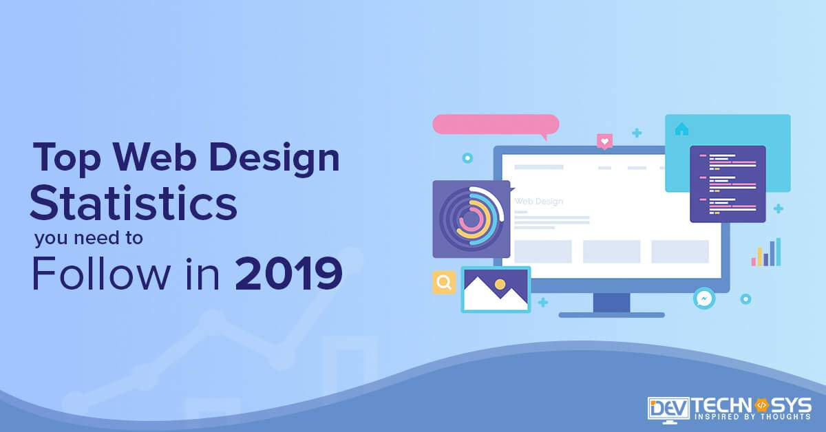 Top Web Design Statistics You Need To Follow In 2019