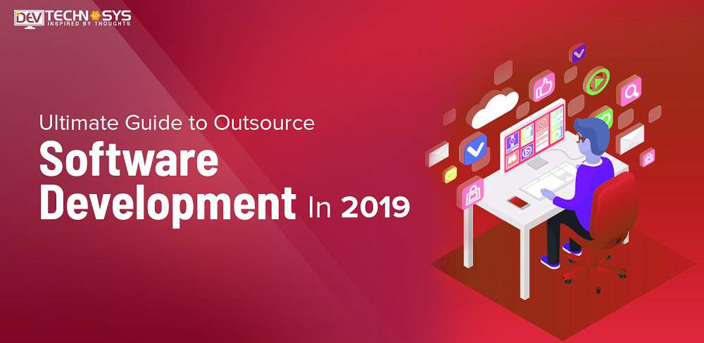 Outsource Software Development in 2019