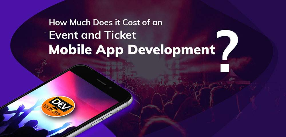 Event and Ticket Mobile App Development Cost