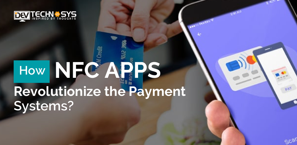 How NFC Apps Change the Mobile Payment Systems