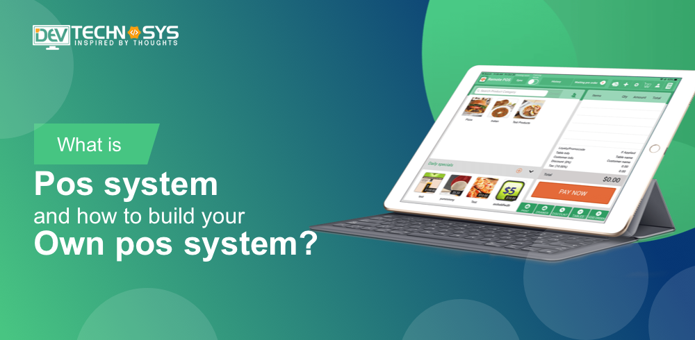 What is pos system and how to build your own pos system?